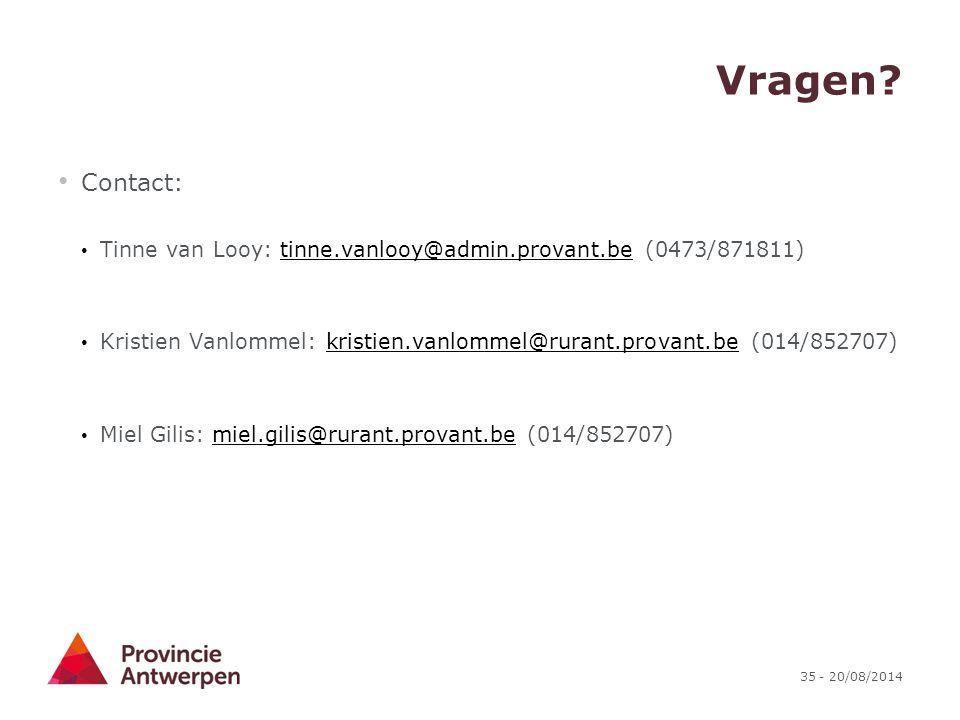 Vragen Contact: Tinne van Looy: tinne.vanlooy@admin.provant.be (0473/871811) Kristien Vanlommel: kristien.vanlommel@rurant.provant.be (014/852707)