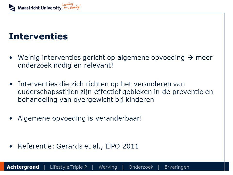 Interventies Weinig interventies gericht op algemene opvoeding  meer onderzoek nodig en relevant!