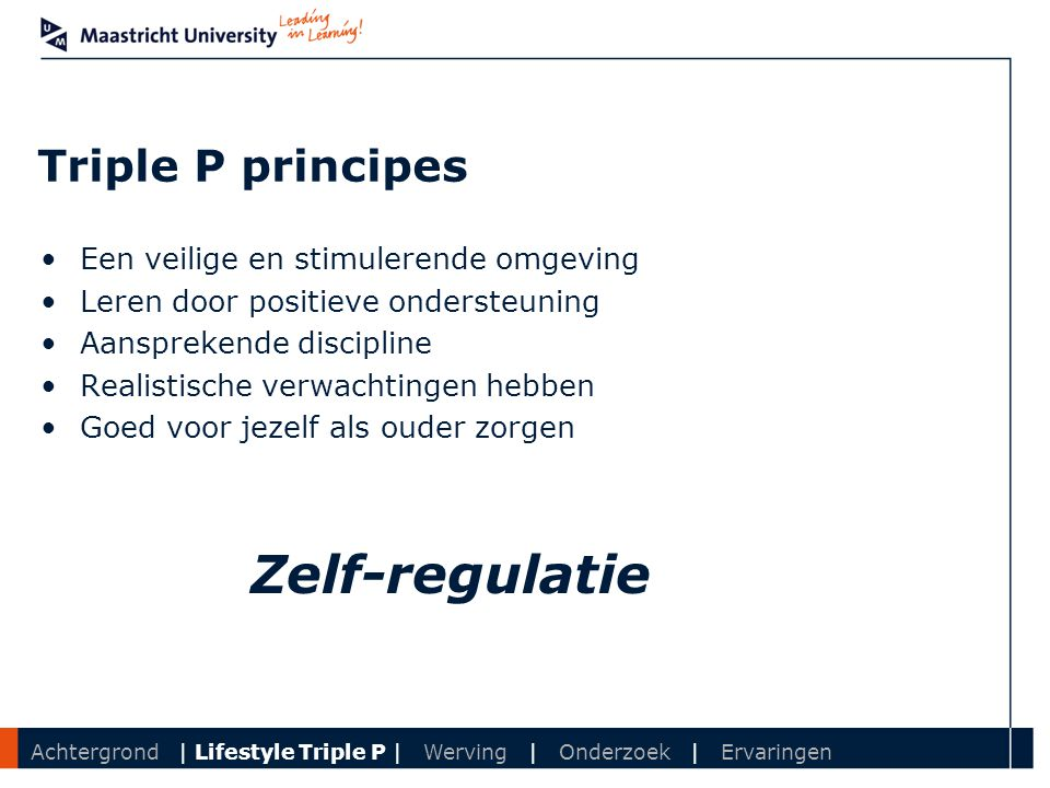 Triple P principes Een veilige en stimulerende omgeving