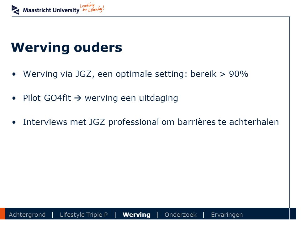 Werving ouders Werving via JGZ, een optimale setting: bereik > 90%