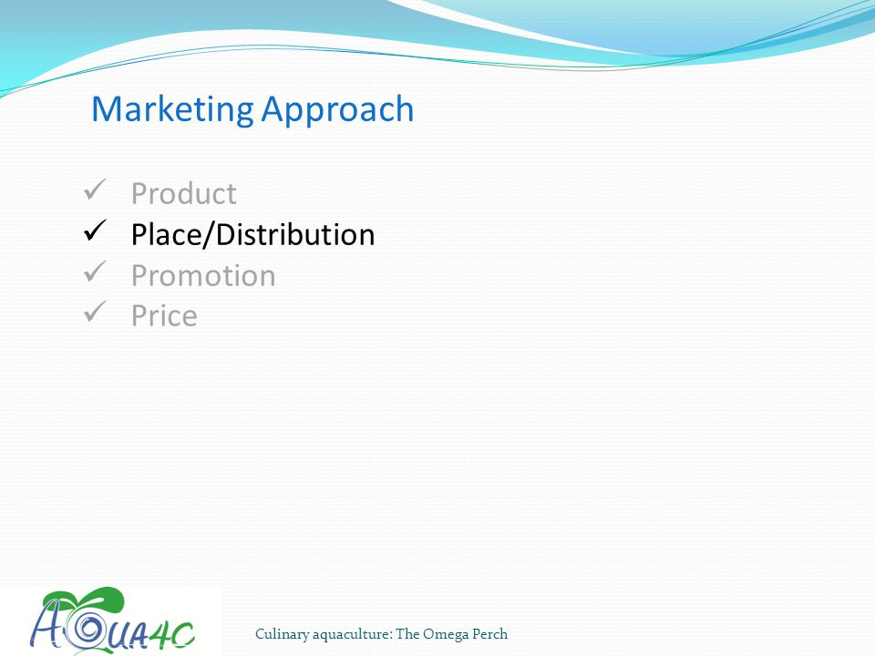 Marketing Approach Product Place/Distribution Promotion Price