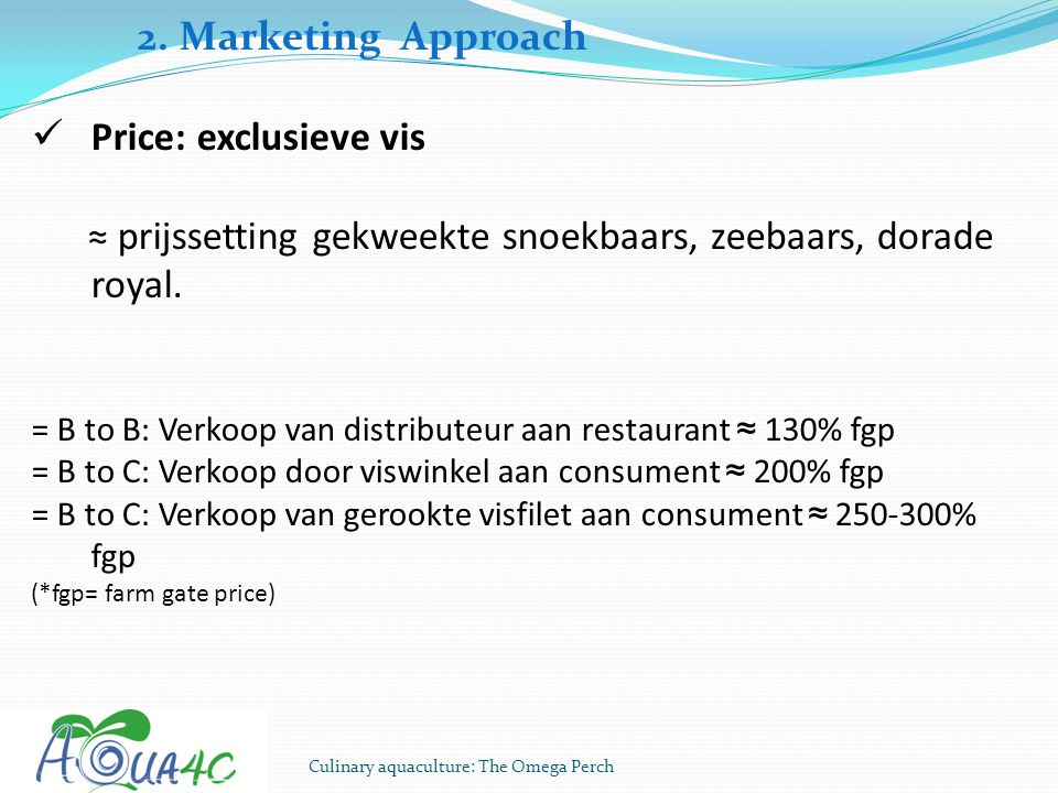 2. Marketing Approach Price: exclusieve vis