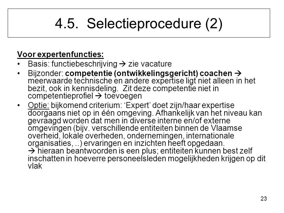 4.5. Selectieprocedure (2) Voor expertenfuncties: