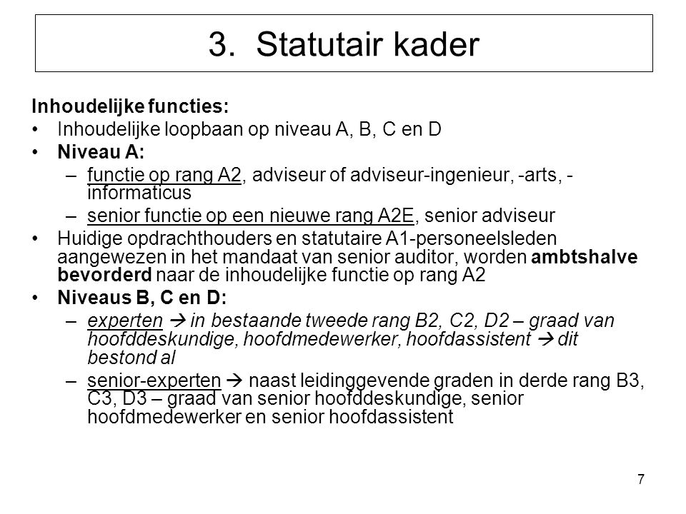 3. Statutair kader Inhoudelijke functies: