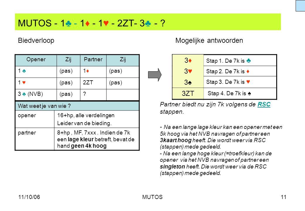 MUTOS - 1♣ - 1♦ - 1♥ - 2ZT- 3♣ - Biedverloop Mogelijke antwoorden 3♦