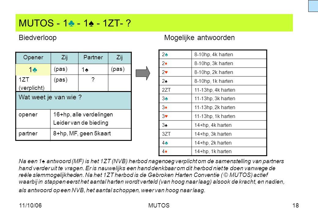 MUTOS - 1♣ - 1♠ - 1ZT- Biedverloop Mogelijke antwoorden 1♣ 1♠