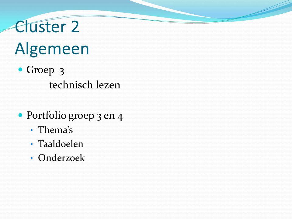 Cluster 2 Algemeen Groep 3 technisch lezen Portfolio groep 3 en 4