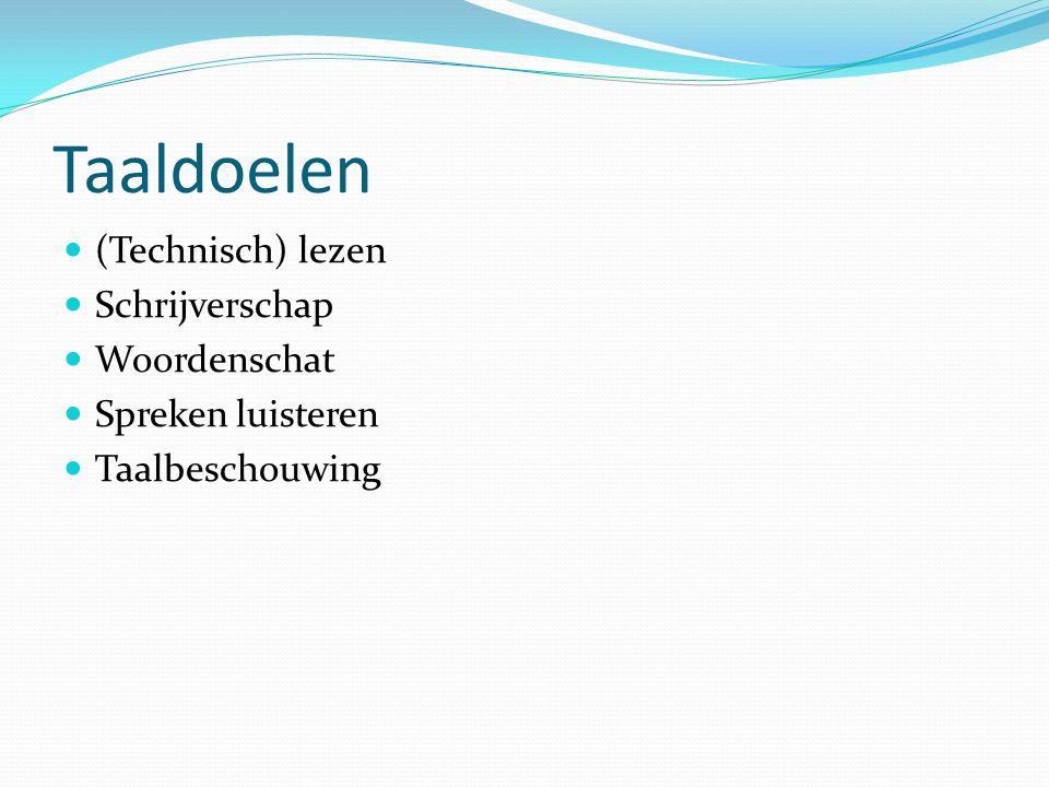Taaldoelen (Technisch) lezen Schrijverschap Woordenschat