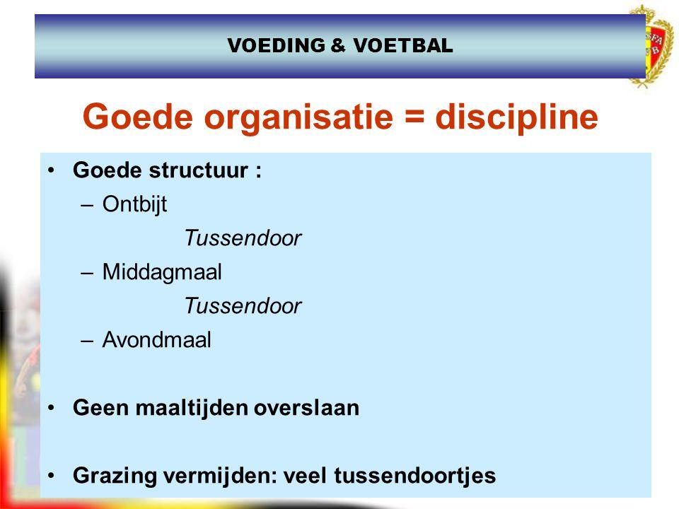 Goede organisatie = discipline