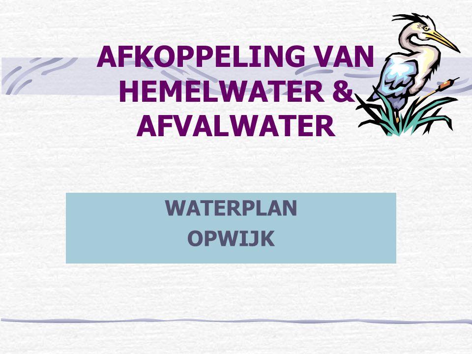 AFKOPPELING VAN HEMELWATER & AFVALWATER