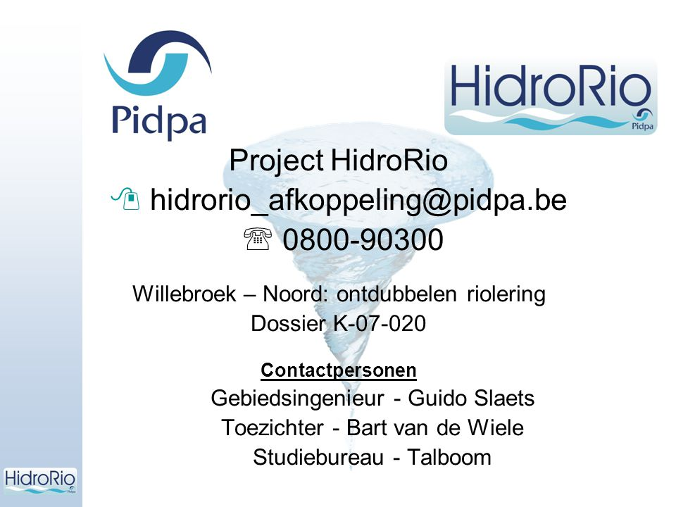  hidrorio_afkoppeling@pidpa.be  0800-90300
