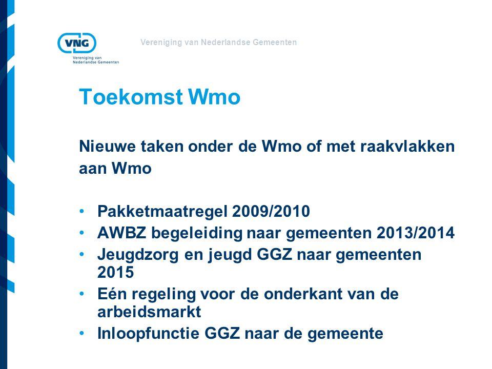 Toekomst Wmo Nieuwe taken onder de Wmo of met raakvlakken aan Wmo