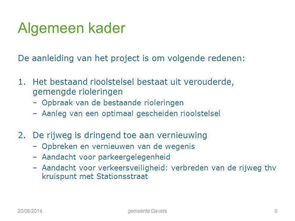 Algemeen kader De aanleiding van het project is om volgende redenen: