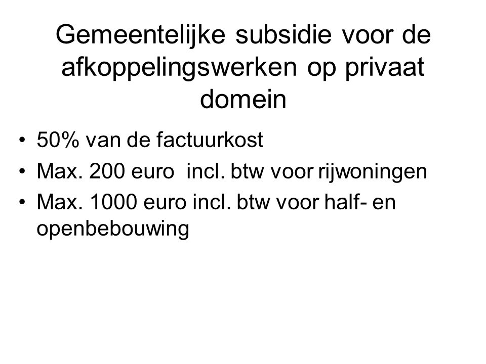 Gemeentelijke subsidie voor de afkoppelingswerken op privaat domein
