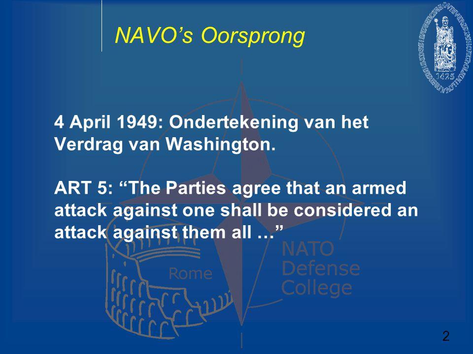NAVO's Oorsprong 4 April 1949: Ondertekening van het Verdrag van Washington.