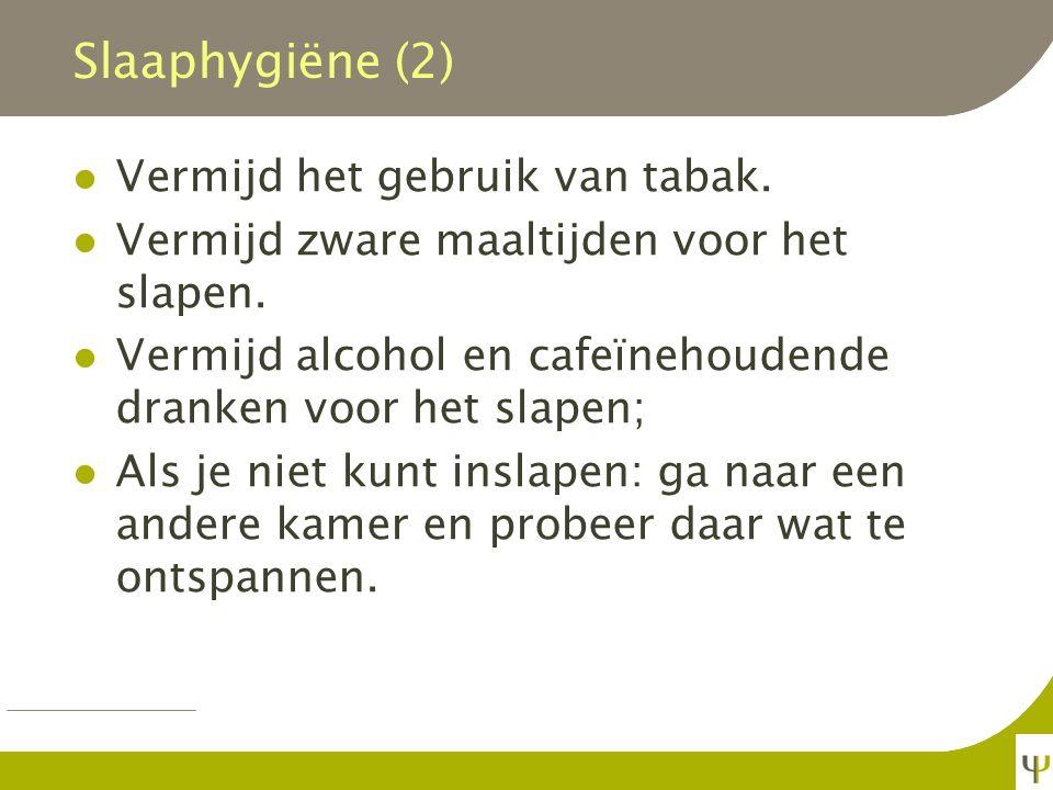 Slaaphygiëne (2) Vermijd het gebruik van tabak.
