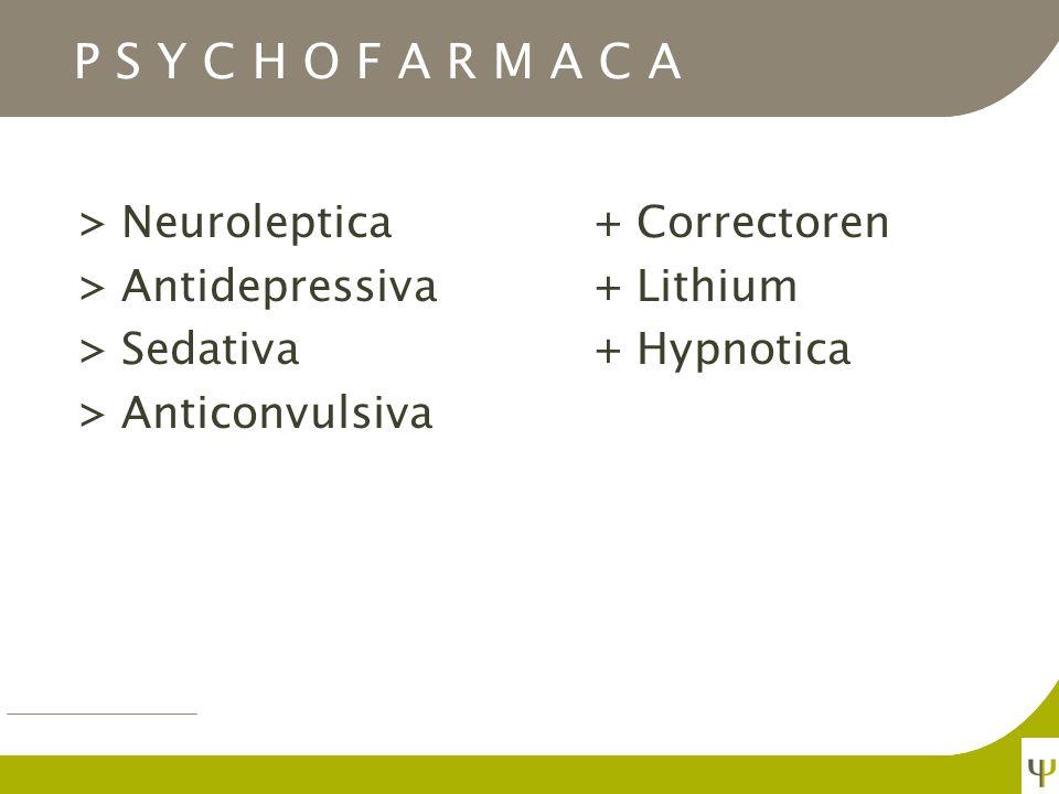 P S Y C H O F A R M A C A > Neuroleptica + Correctoren