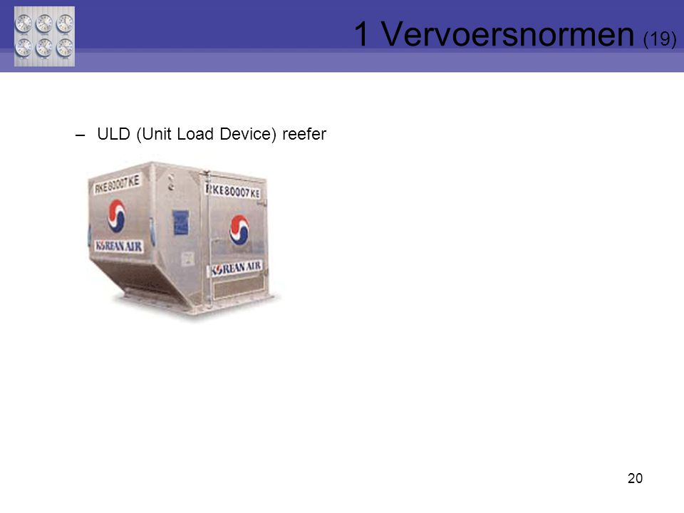 1 Vervoersnormen (19) ULD (Unit Load Device) reefer