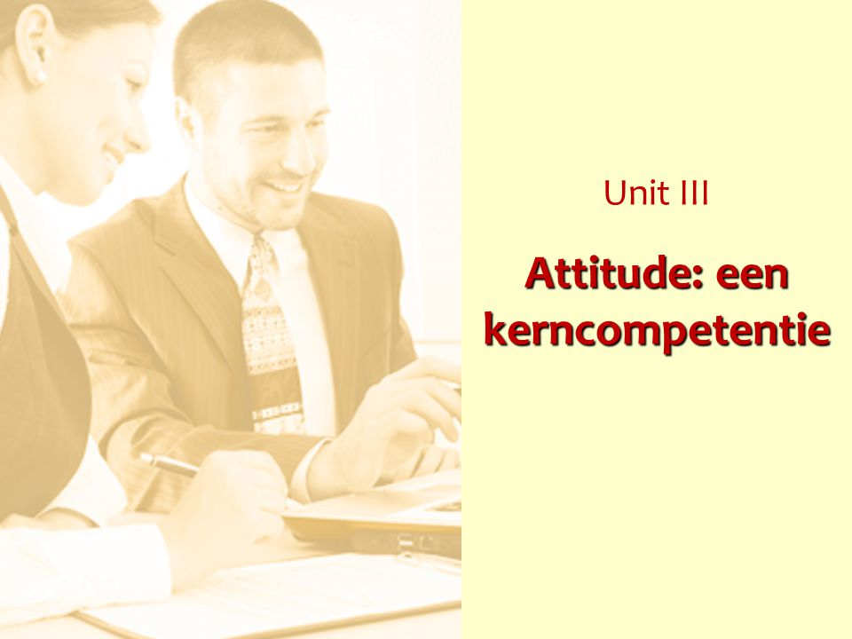 Unit III Attitude: een kerncompetentie