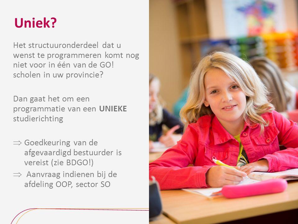 Uniek Het structuuronderdeel dat u wenst te programmeren komt nog niet voor in één van de GO! scholen in uw provincie