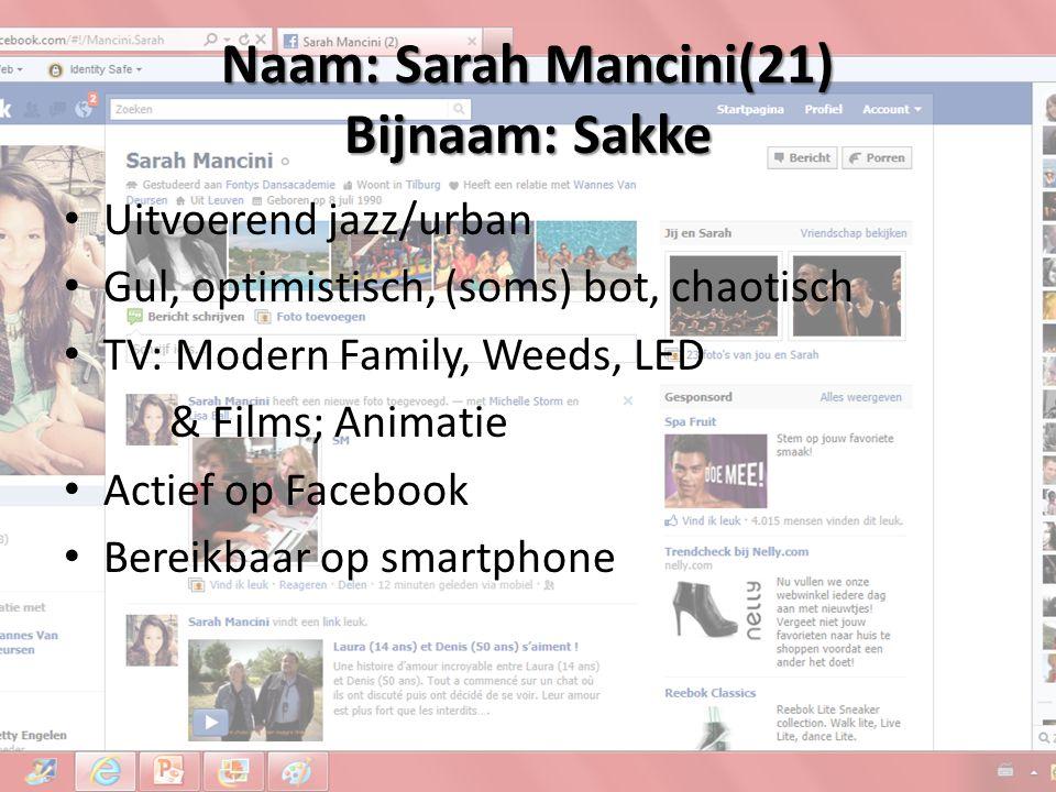 Naam: Sarah Mancini(21) Bijnaam: Sakke