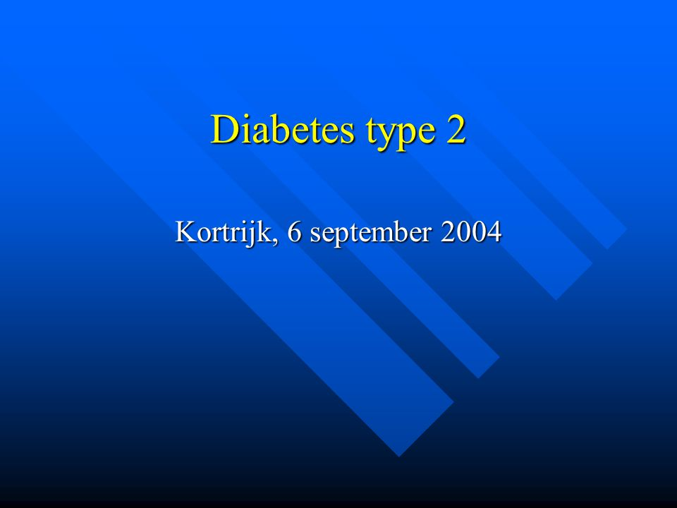 Diabetes type 2 Kortrijk, 6 september 2004