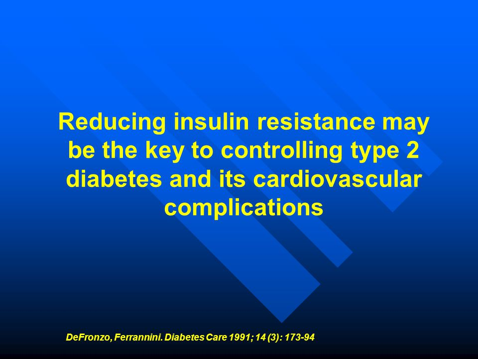 DeFronzo, Ferrannini. Diabetes Care 1991; 14 (3): 173-94
