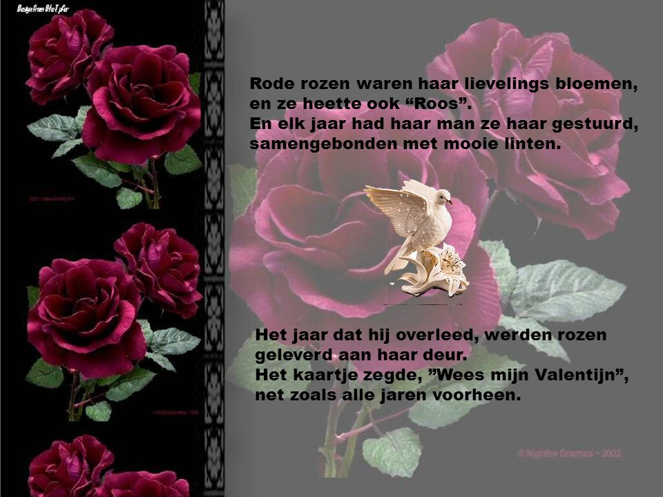 Rode rozen waren haar lievelings bloemen, en ze heette ook Roos