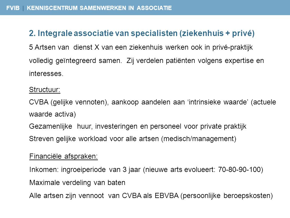 2. Integrale associatie van specialisten (ziekenhuis + privé)