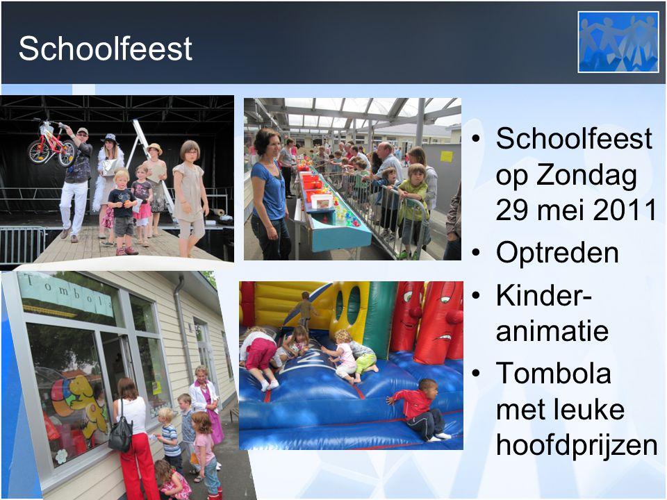 Schoolfeest Schoolfeest op Zondag 29 mei 2011 Optreden Kinder-animatie