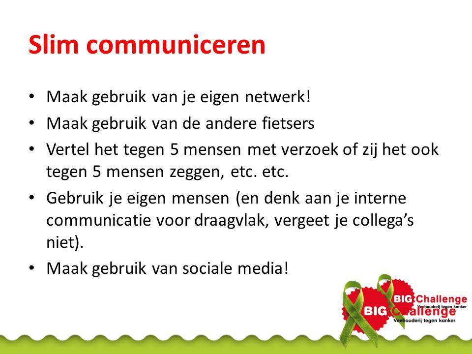 Slim communiceren Maak gebruik van je eigen netwerk!