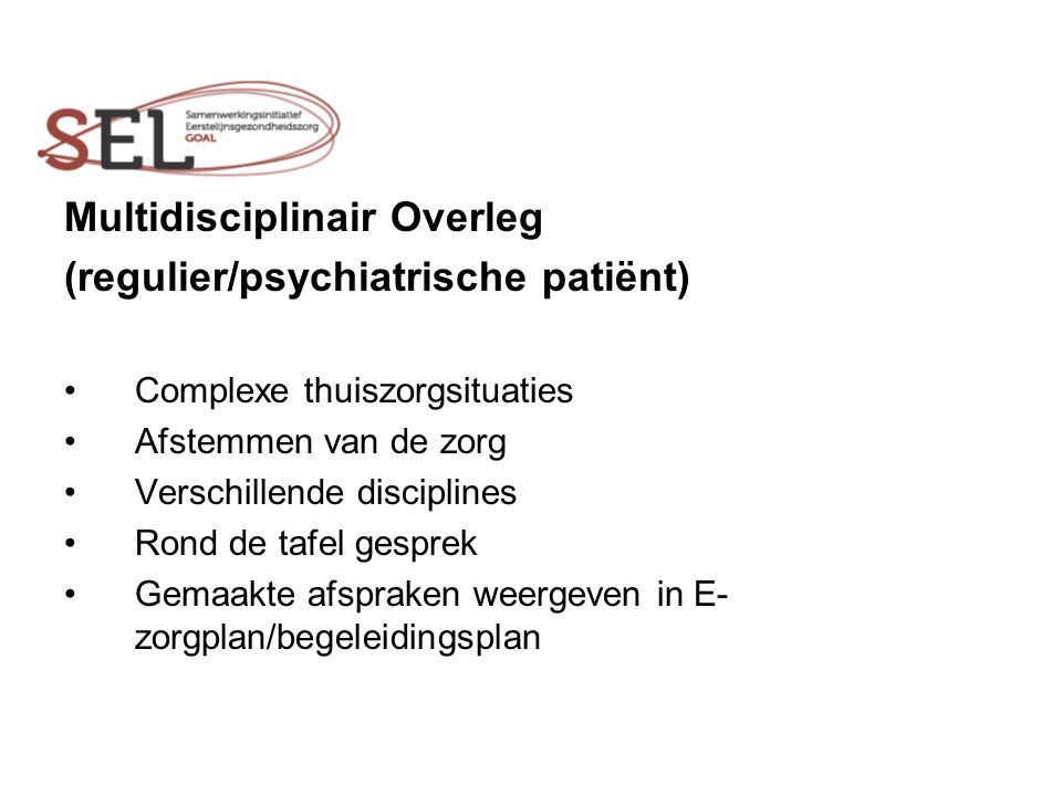 Multidisciplinair Overleg (regulier/psychiatrische patiënt)