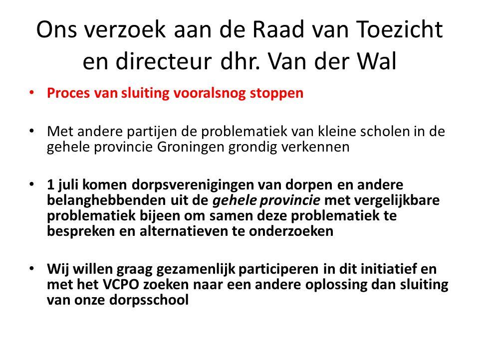 Ons verzoek aan de Raad van Toezicht en directeur dhr. Van der Wal