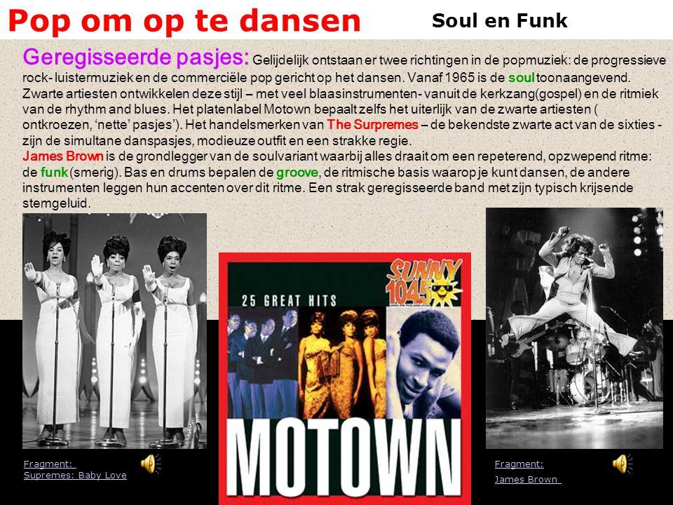 Pop om op te dansen Soul en Funk.