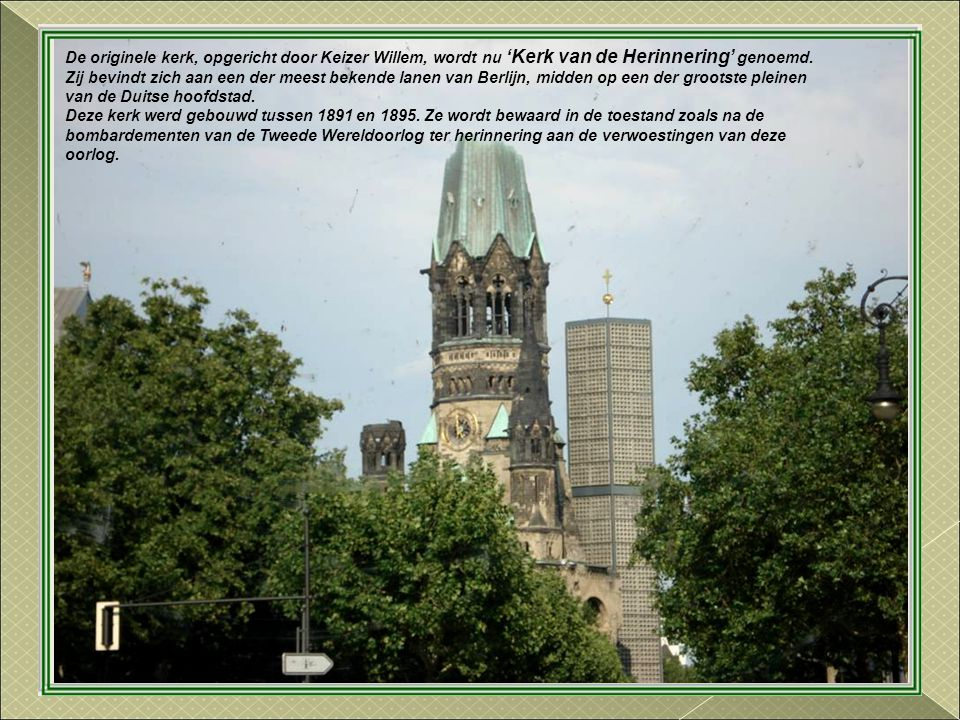 De originele kerk, opgericht door Keizer Willem, wordt nu 'Kerk van de Herinnering' genoemd.