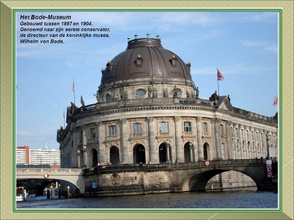 Het Bode-Museum Gebouwd tussen 1897 en 1904.