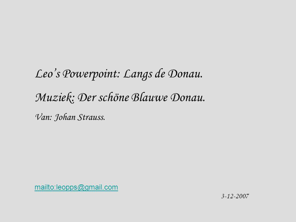 Leo's Powerpoint: Langs de Donau. Muziek: Der schöne Blauwe Donau.