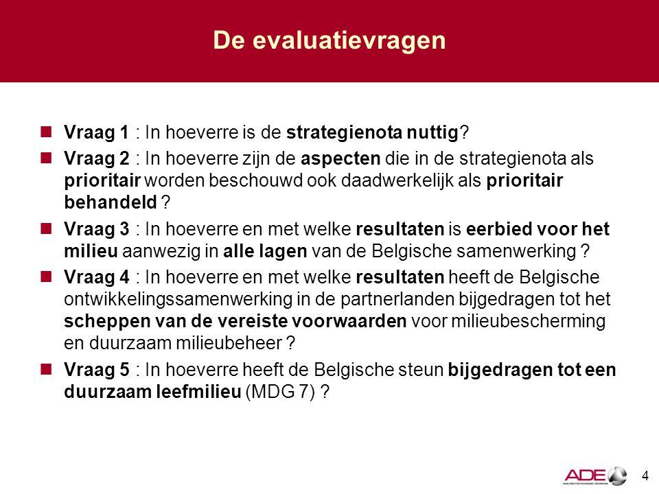 De evaluatievragen Vraag 1 : In hoeverre is de strategienota nuttig