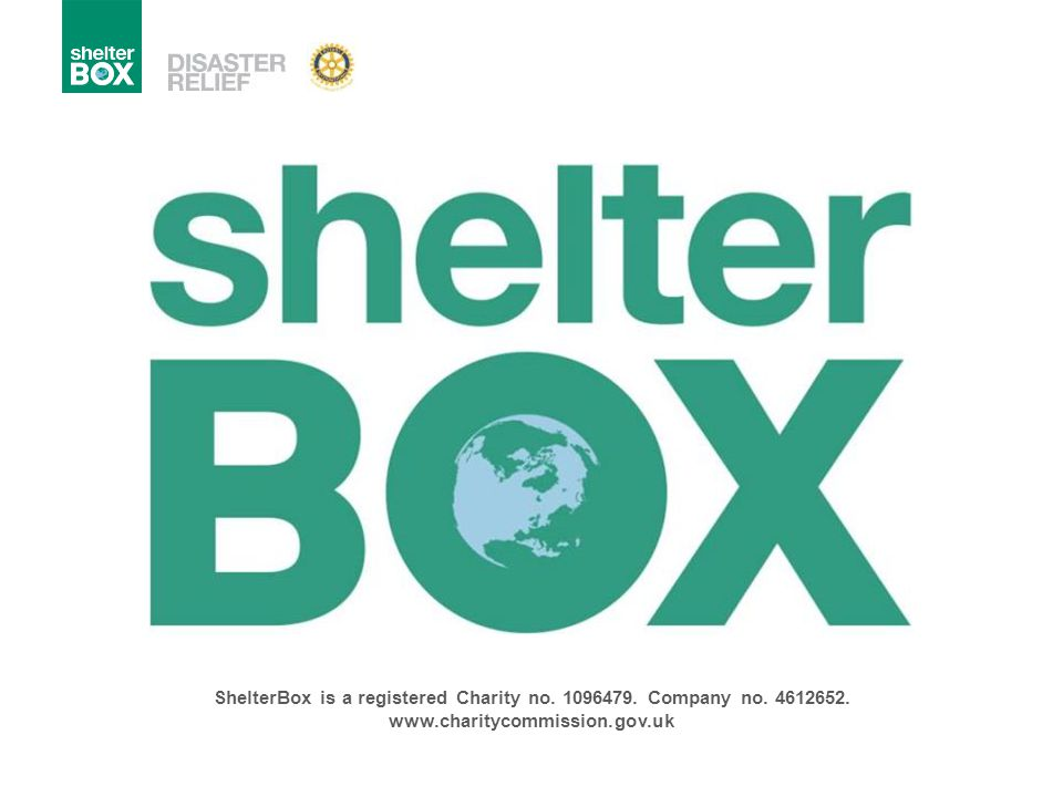 ShelterBox is a registered Charity no. 1096479. Company no. 4612652