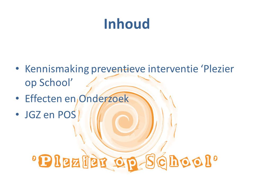 Inhoud Kennismaking preventieve interventie 'Plezier op School'