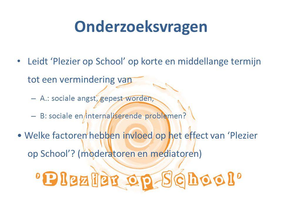 Onderzoeksvragen Leidt 'Plezier op School' op korte en middellange termijn tot een vermindering van.