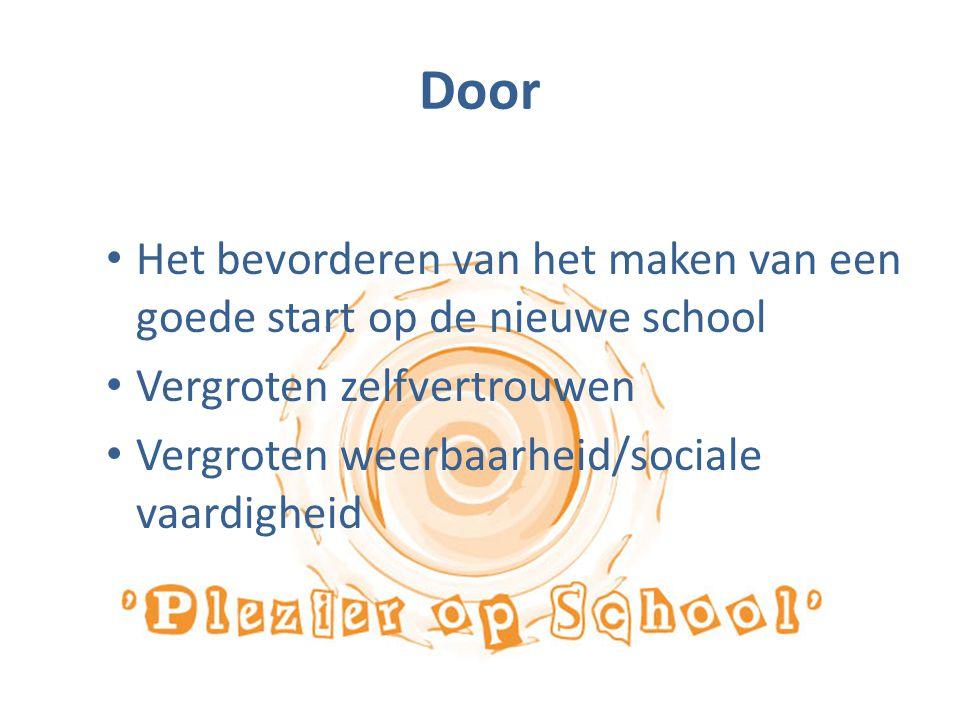 Door Het bevorderen van het maken van een goede start op de nieuwe school. Vergroten zelfvertrouwen.