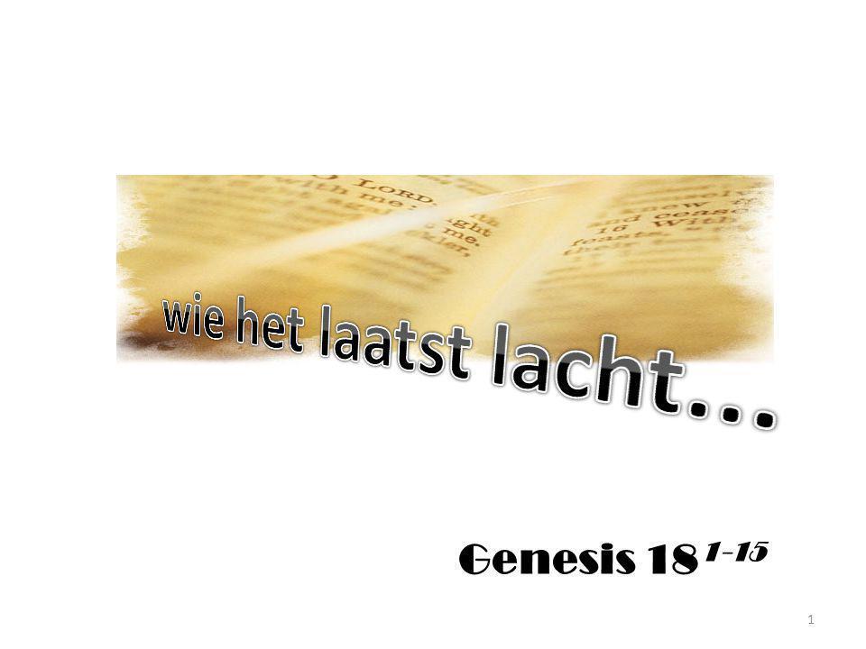 wie het laatst lacht... Genesis 181-15