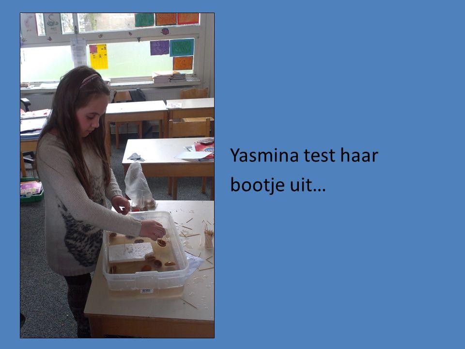 Yasmina test haar bootje uit…