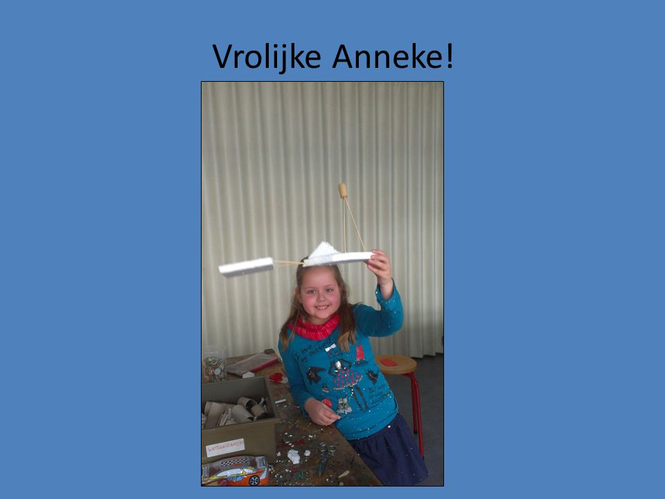 Vrolijke Anneke!