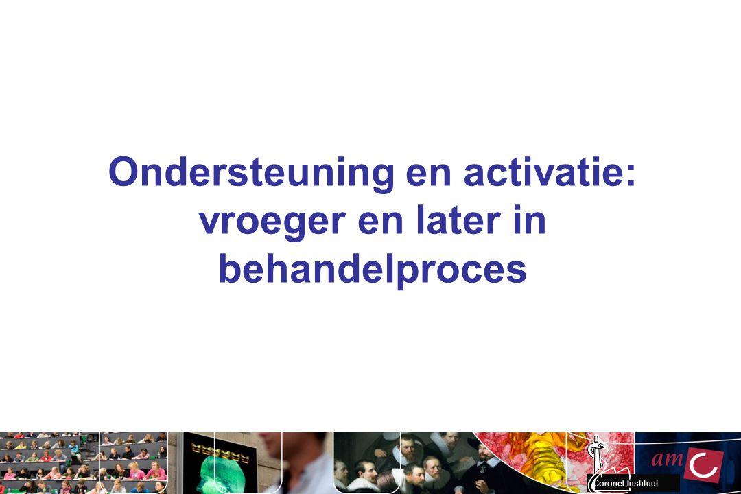 Ondersteuning en activatie: vroeger en later in behandelproces