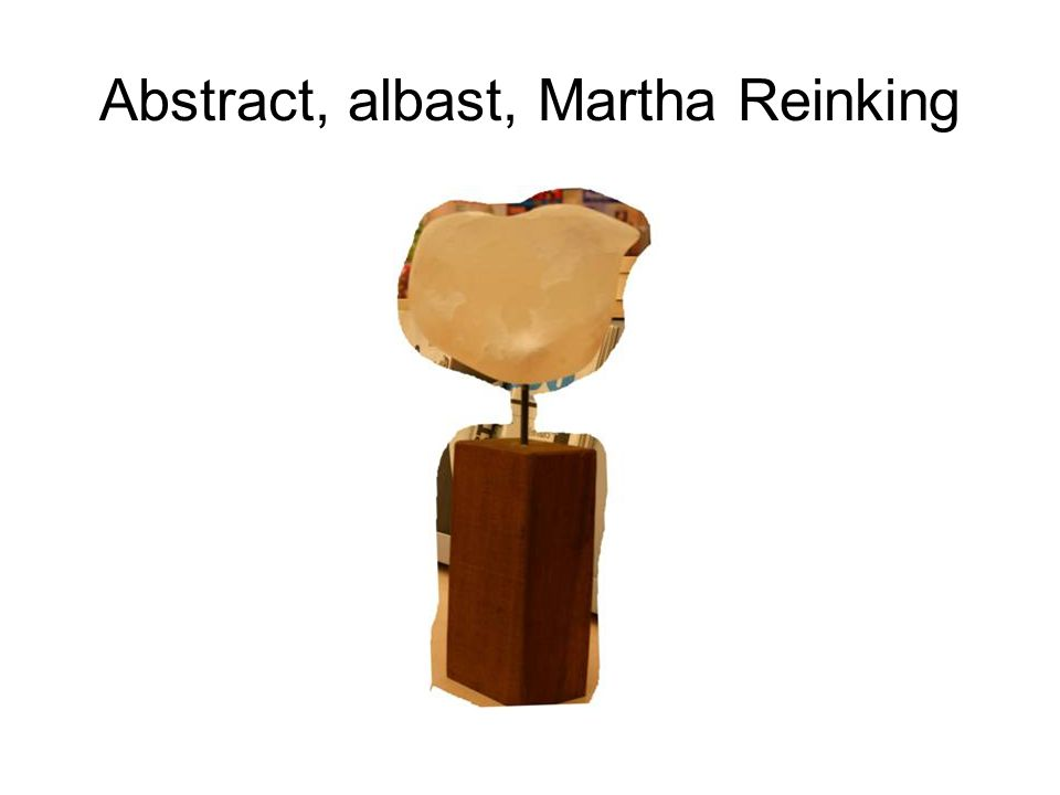 Abstract, albast, Martha Reinking
