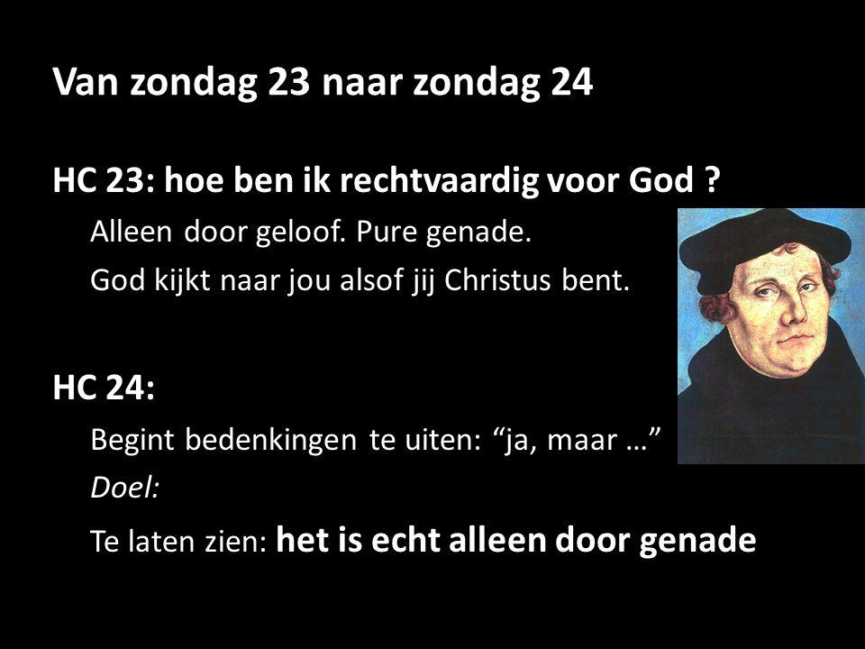 Van zondag 23 naar zondag 24 HC 23: hoe ben ik rechtvaardig voor God
