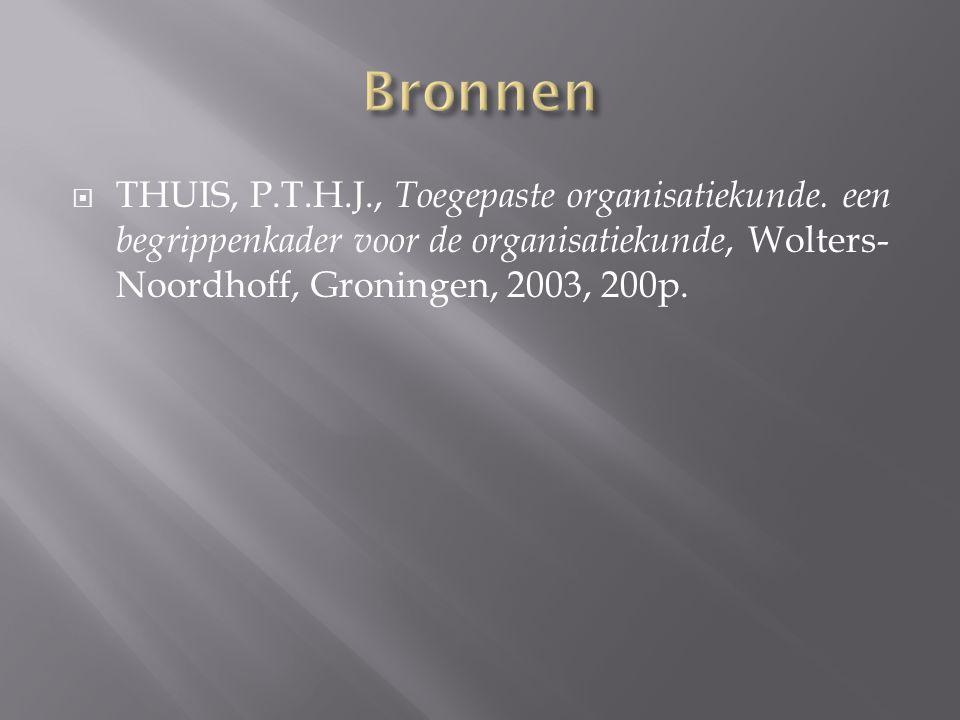 Bronnen THUIS, P.T.H.J., Toegepaste organisatiekunde.