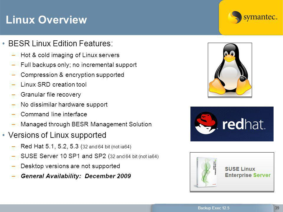Linux Overview BESR Linux Edition Features: